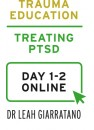Treating PTSD (Day 1-2) with Dr Leah Giarratano International online commencing November 2020 and ending on 28 February 2021