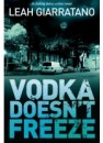 Vodka Doesn't Freeze by Leah Giarratano, ISBN 9781863255837 (Softcover).  A limited number of signed copies are available at Talomin Books.