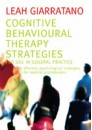 Cognitive Behavioural Therapy Strategies for use in General Practice by Leah Giarratano, ISBN 978-1-92090-201-8 (Softcover)