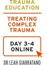 Treating Complex Trauma  (Day 3-4) with Dr Leah Giarratano International online commencing on 1 July 2020 and ending on 1 October 2020