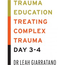 Treating Complex Trauma with Dr Leah Giarratano (Day 3-4) in Melbourne CBD on 1-2 August 2019. SOLD OUT ON 1/6/19